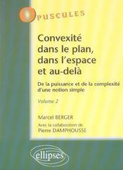 Convexite Dans Le Plan Dans L'Espace Et Au-Dela De La Puissance Et De La Complexite Volume 2 - Intérieur - Format classique