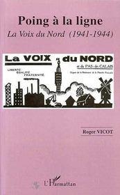 Poing A La Ligne ; La Voix Du Nord, 1941-1944 - Intérieur - Format classique