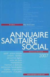 Annuaire sanitaire et social pays-de-la-loire (édition 2007) - Couverture - Format classique