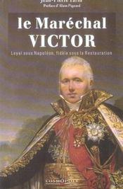 Le maréchal Victor duc de Bellune ; loyal sous Napoléon, fidèle sous la Restauration - Intérieur - Format classique
