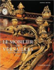 Le mobilier de Versailles ; XVII et XVIII siècles ; coffret t.1 et t.2 - Couverture - Format classique