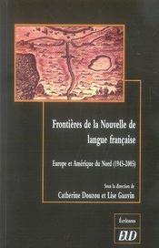 Frontières de la nouvelle langue française. europe et amérique du nord (1945-2005) - Intérieur - Format classique