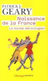 Naissance de la France ; le monde mérovingien - Couverture - Format classique