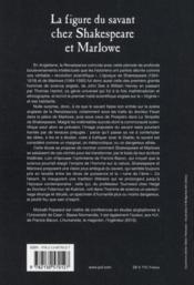 La figure du savant chez Shakespeare et Marlowe ; rêves de puissance et ruine de l'âme - 4ème de couverture - Format classique