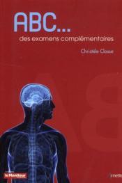 Abc Des Examens Complementaires - Couverture - Format classique