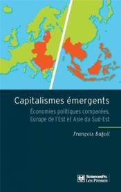 Capitalismes émergents ; économies politiques comparées, Europe de l'est et Asie du sud-est - Couverture - Format classique