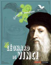 Leonard de vinci, rêves et inventions - Couverture - Format classique