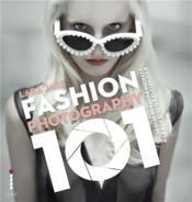 Fashion Photography 101 /Anglais - Couverture - Format classique