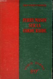 Perry Mason Sur La Corde Raide. ( Perry Mason Et Les Friffes De Velours). (The Case Of The Velvet Claws). Collection Sans Jaquette. : Serie Bleme N° 22 - Couverture - Format classique