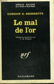 Le Mal De L'Or. Collection : Serie Noire N° 1066 - Couverture - Format classique