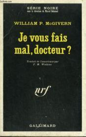 Je Vous Fais Mal, Docteur ? Collection : Serie Noire N° 1224 - Couverture - Format classique