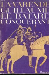 Guillaume Le Batard Conquerant. - Couverture - Format classique