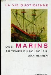 La Vie Quotidienne Des Marins Au Temps Du Roi Soleil - Couverture - Format classique