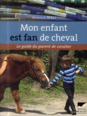 Mon enfant est fan de cheval ; le guide du parent de cavalier - Couverture - Format classique