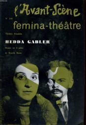 L'AVANT-SCENE - FEMINA-THEATRE N° 143 - THEATRE FRANKLIN: HEDDA GABLER, drame en 4 actes de HENRIK IBSEN - Couverture - Format classique