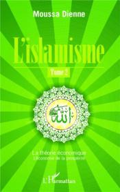 L'islamisme t.2 ; la théorie économique, l'économie de la prospérité - Couverture - Format classique