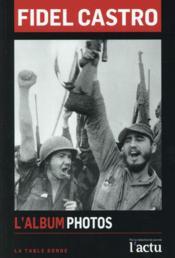 Fidel Castro ; l'album photos - Couverture - Format classique