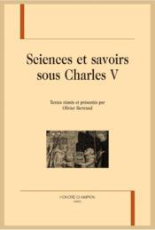 Sciences et savoirs sous Charles V - Couverture - Format classique