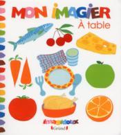 IMAGIDOUX ; mon imagier ; à table - Couverture - Format classique