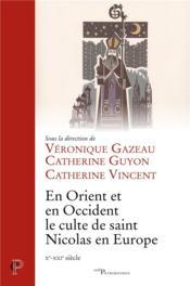 En orient et en occident, le culte de saint nicolas en europe (xe-xxie siecle) - Couverture - Format classique