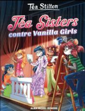 Les Téa sisters - le collège de Raxford T.1 ; Téa sisters contre Vanilla girls - Couverture - Format classique