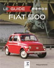 LE GUIDE ; Fiat 500 - Couverture - Format classique