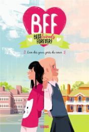 BFF ; best friends forever ! T.1 ; loin des yeux, près du coeur - Couverture - Format classique