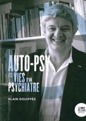 Auto-psy ; les vies d'un psychiatre - Couverture - Format classique