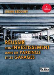 Réussir son investissement dans les parkings et les garages (4e édition) - Couverture - Format classique