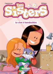 Les Sisters T.4 ; le chat à bandoulière - Couverture - Format classique