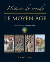 Histoire du monde ; le Moyen-Age - Couverture - Format classique