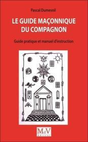 Le guide maçonnique du compagnon ; guide pratique et manuel d'instruction - Couverture - Format classique