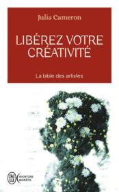 Libérez votre créativité ; osez dire oui à la vie! - Couverture - Format classique