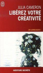 Libérez votre créativité ; osez dire oui à la vie! - Intérieur - Format classique