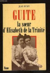 Guite La Soeur D Elisabeth De La Trinite - Couverture - Format classique