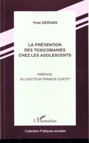 La Prevention Des Toxicomanies Chez Les Adolescents - Couverture - Format classique