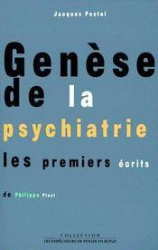 Genèse de la psychiatrie ; les premiers écrits de Philippe Pinel - Couverture - Format classique