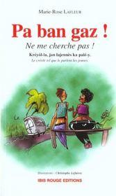 Pa ban gaz ; ne me cherche pas ; le creole tel que le parlent les jeunes - Intérieur - Format classique