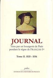 Journal t.2 ; tenu par un bourgeois de Paris pendant le règne de François Ier (1525-1536) - Intérieur - Format classique
