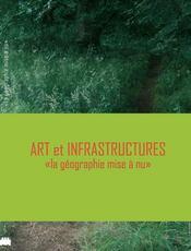 Art et infrastructures ; la géographie mise à nu - Intérieur - Format classique