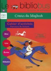 Le bibliobus T.30 ; CE2 ; contes du Maghreb ; cahier d'activités - Couverture - Format classique