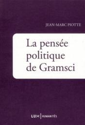 La pensée politique de Gramsci - Couverture - Format classique