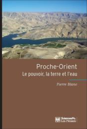 Proche-orient : le pouvoir, la terre et l'eau - Couverture - Format classique
