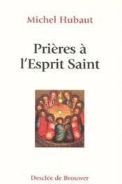 Prières à l'esprit saint - Couverture - Format classique