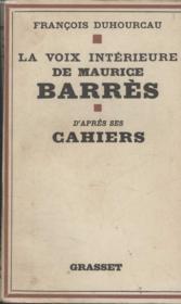 La Voix Interieure De Maurice Barres.D Apres Ses Cahiers. - Couverture - Format classique