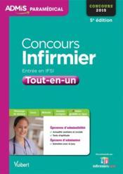 Concours infirmier IFSI ; tout-en-un ; concours 2015 (5e édition) - Couverture - Format classique