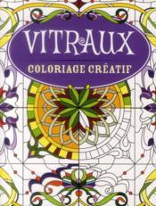 Coloriage créatif ; vitraux - Couverture - Format classique
