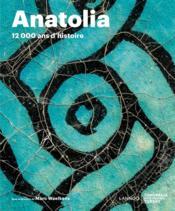 Anatolia ; terre de rituels - Couverture - Format classique