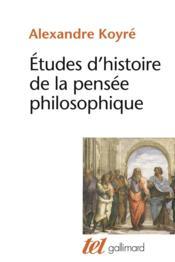 Etudes d'histoire de la pensee philosophique - Couverture - Format classique
