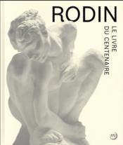 Rodin, le livre du centenaire - Couverture - Format classique